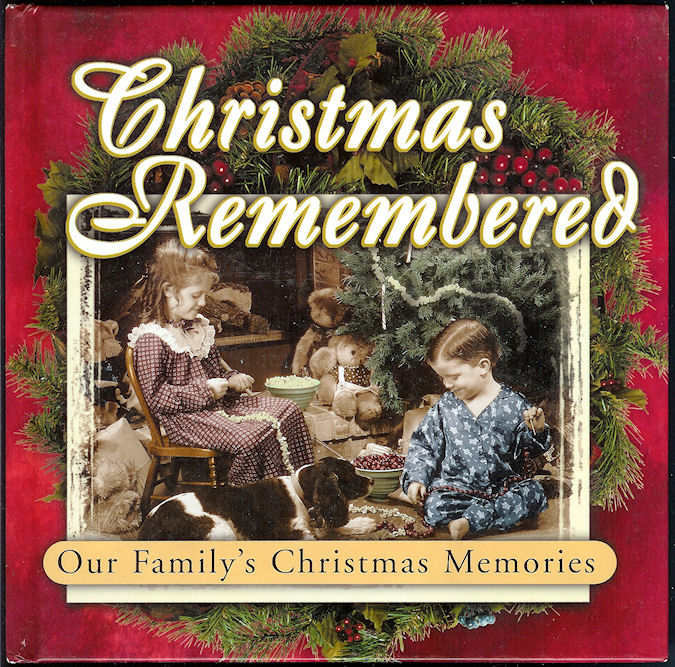 Image for Christmas Remembered : Our Family's Christmas Memories