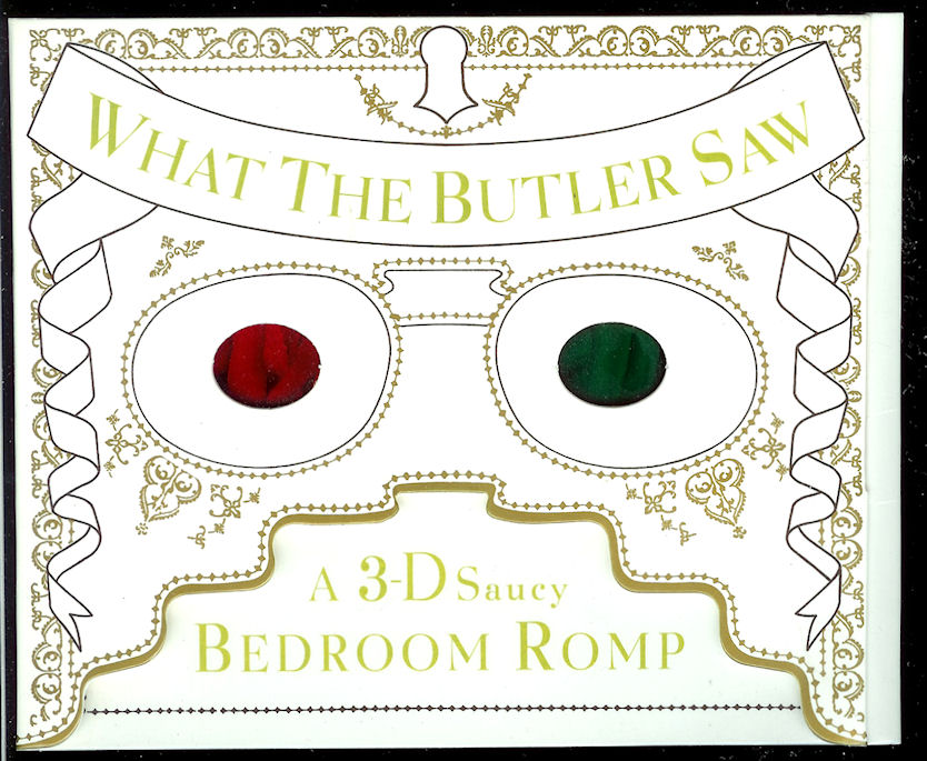 Image for What the Butler Saw: a 3-D Saucy Bedroom Romp /with 3-D Glasses