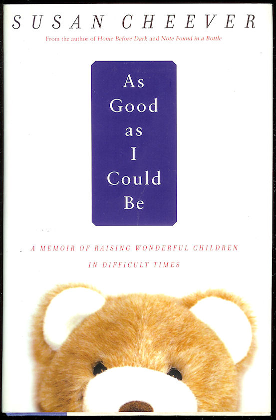 Image for As Good As I Could Be: a Memoir about Raising Wonderful Children in Difficult Times