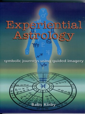 Image for Experiential Astrology Symbolic Journeys Using Guided Imagery