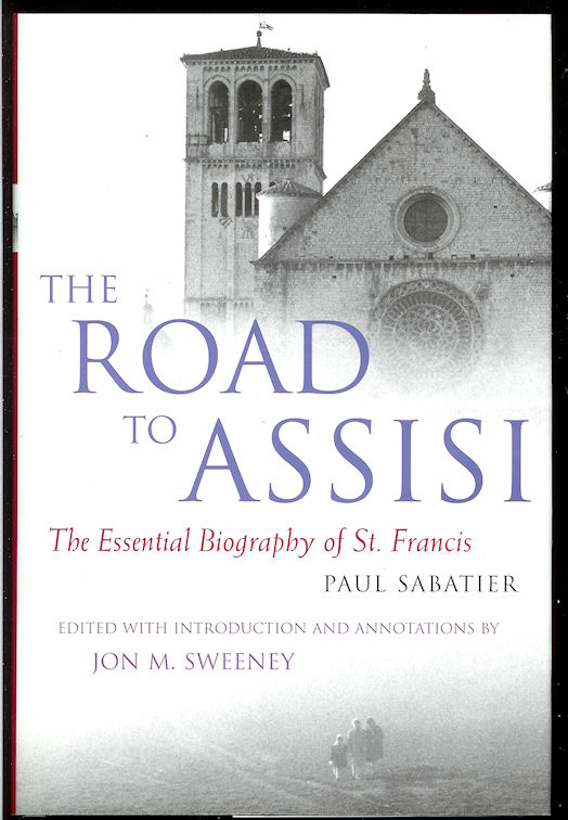 Image for The Road to Assisi the Essential Biography of St. Francis