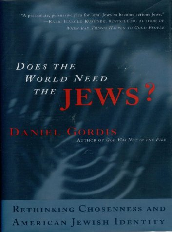 Image for Does the World Need the Jews? Rethinking Chosenness and American Jewish Identity