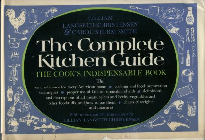 Image for The Complete Kitchen Guide the Cook's Indispensable Book