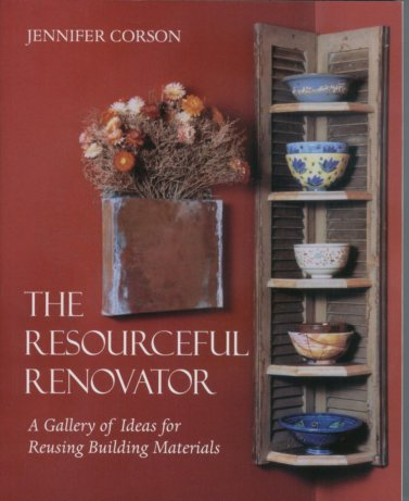 Image for The Resourceful Renovator a Gallery of Ideas for Reusing Building Materials