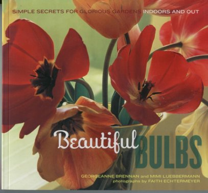Image for Beautiful Bulbs Simple Secrets for Glorious Gardens Indoors and Out