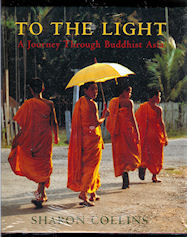 Image for To the Light : a Journey through Buddhist Asia