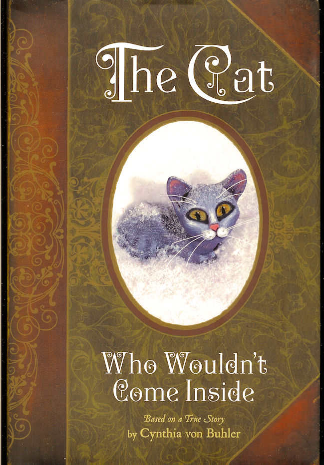 Image for The Cat Who Wouldn't Come Inside : Based on a True Story