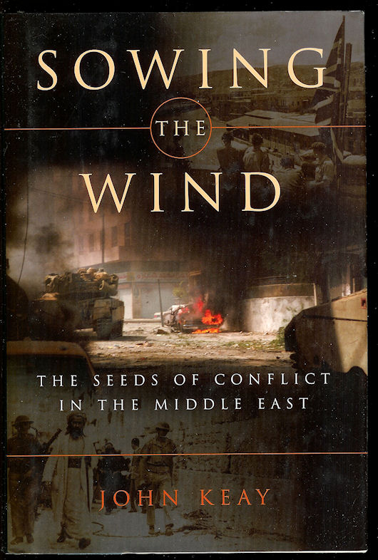 Image for Sowing the Wind: the Seeds of Conflict in the Middle East