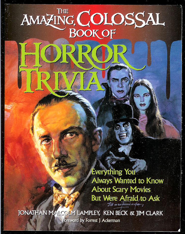 Image for The Amazing, Colossal Book of Horror Trivia: Everything You Always Wanted to Know about Scary Movies but Were Afraid to Ask