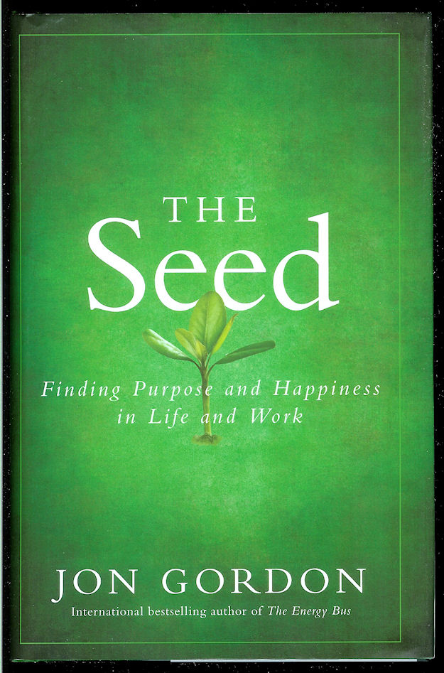 Image for The Seed: Finding Purpose and Happiness in Life and Work