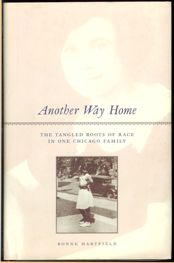 Image for Another Way Home, the Tangled Roots of Race in One Chicago Family