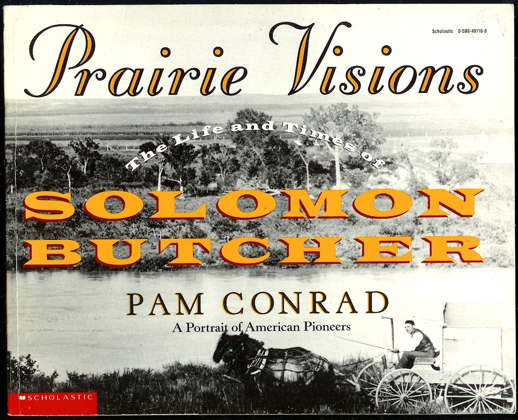Image for Prairie Visions: the Life and Times of Solomon Butcher