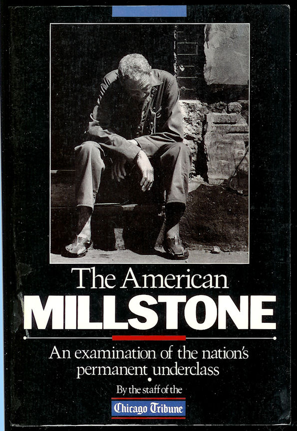 Image for The American Millstone An Examination of the Nation's Permanent Underclass