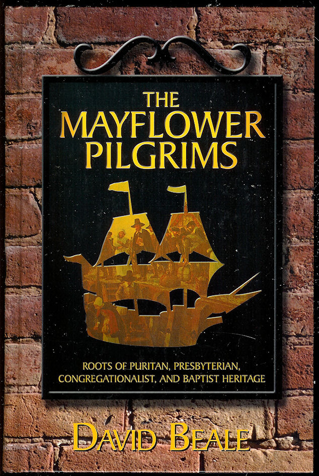 Image for The Mayflower Pilgrims Roots of Puritan, Presbyterian, Congregationalist, and Baptist Heritage