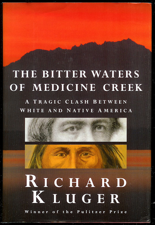 Image for The Bitter Waters of Medicine Creek A Tragic Clash between White and Native America