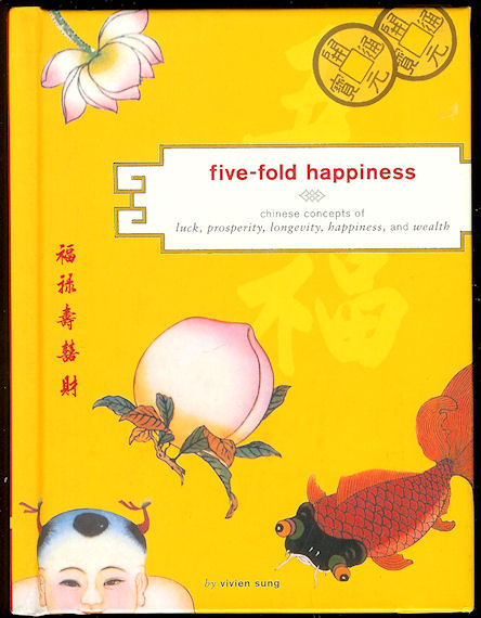 Image for Five-Fold Happiness Chinese Concepts of Luck, Prosperity, Longevity, Happiness, and Wealth