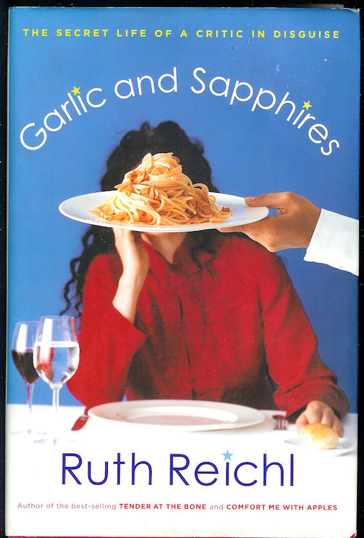 Image for Garlic and Sapphires The Secret Life of a Critic in Disguise