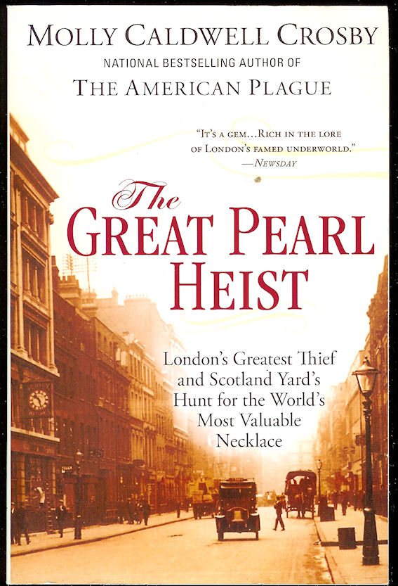 Image for The Great Pearl Heist London's Greatest Thief and Scotland Yard's Hunt for the World's Most Valuable Necklace